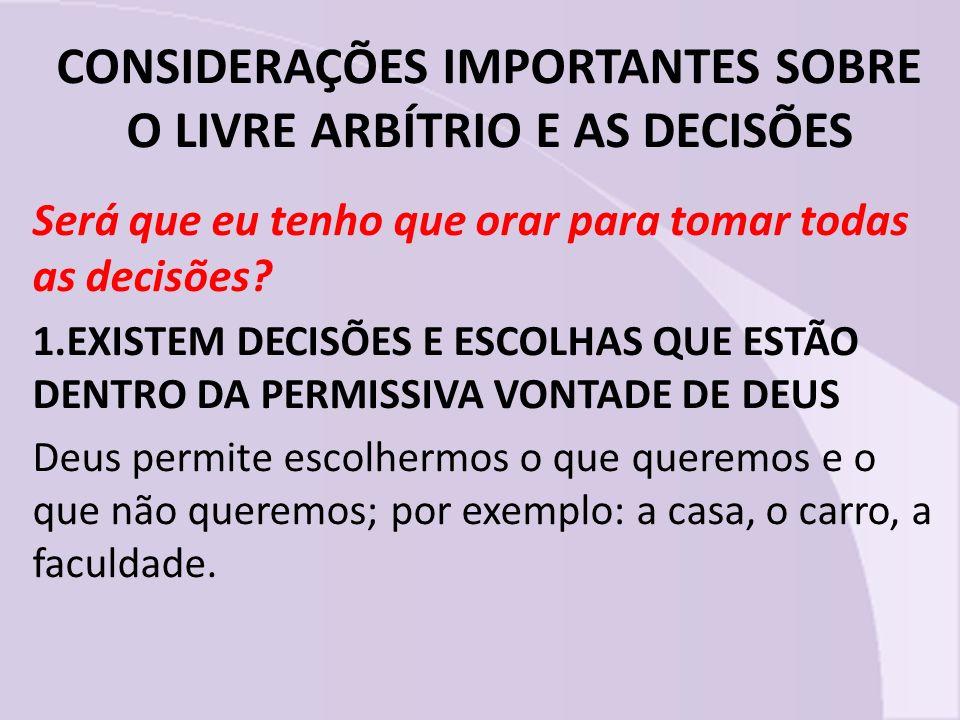 CONSIDERAÇÕES IMPORTANTES SOBRE O LIVRE ARBÍTRIO E AS DECISÕES