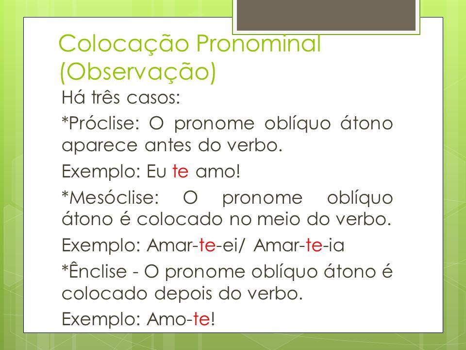 Colocação Pronominal (Observação)