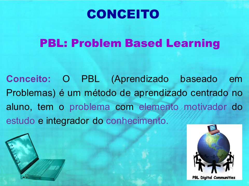 PBL: Problem Based Learning
