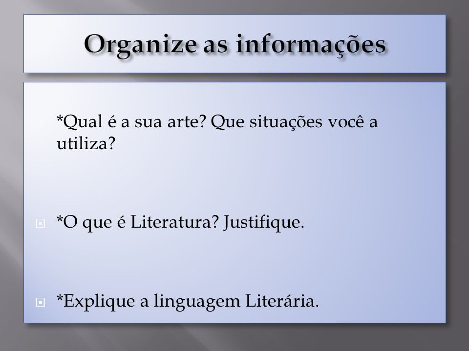Organize as informações
