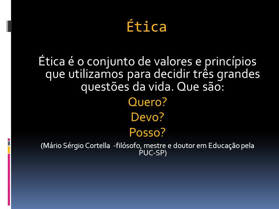 Ética Ética é o conjunto de valores e princípios que utilizamos para decidir três grandes questões da vida. Que são: