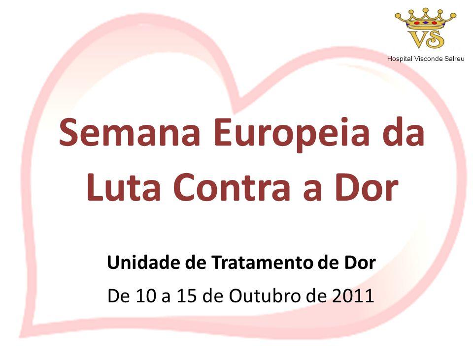 Semana Europeia da Luta Contra a Dor Unidade de Tratamento de Dor