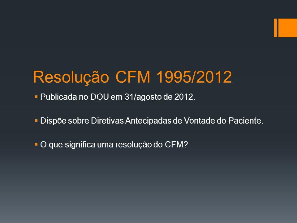 Resolução CFM 1995/2012 Publicada no DOU em 31/agosto de 2012.