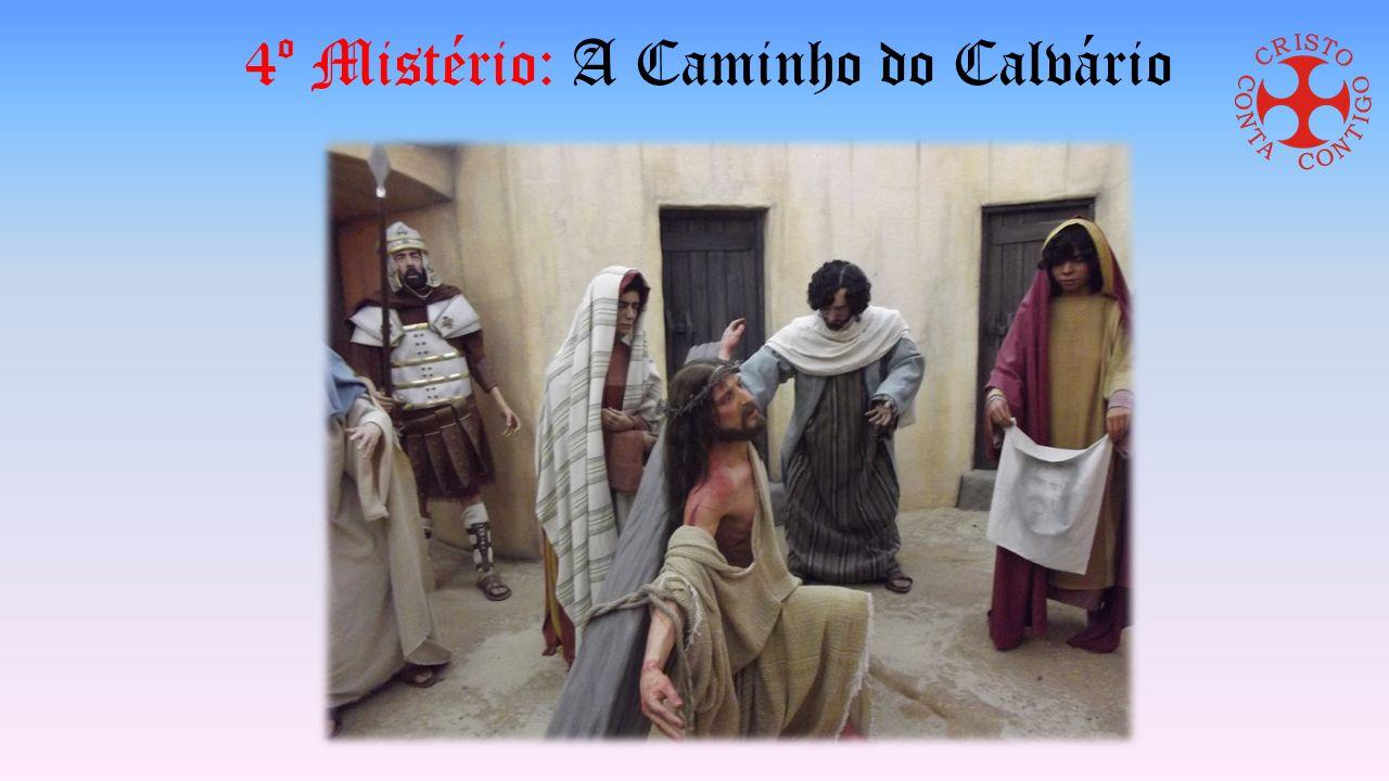 4º Mistério: A Caminho do Calvário
