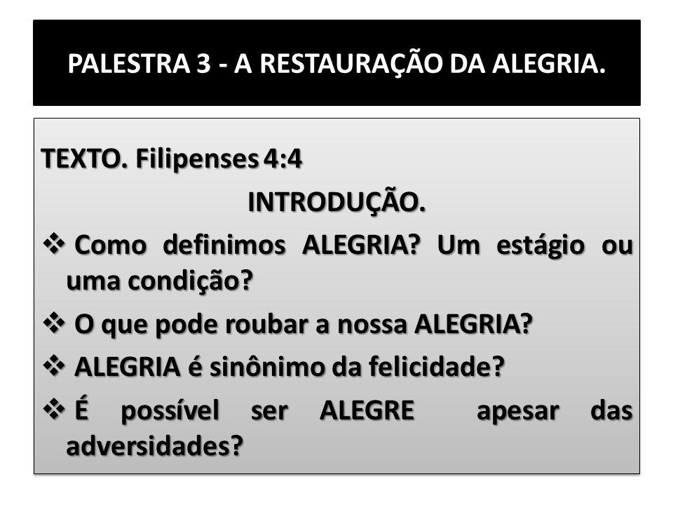 PALESTRA 3 - A RESTAURAÇÃO DA ALEGRIA.