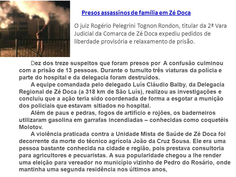 Presos assassinos de família em Zé Doca