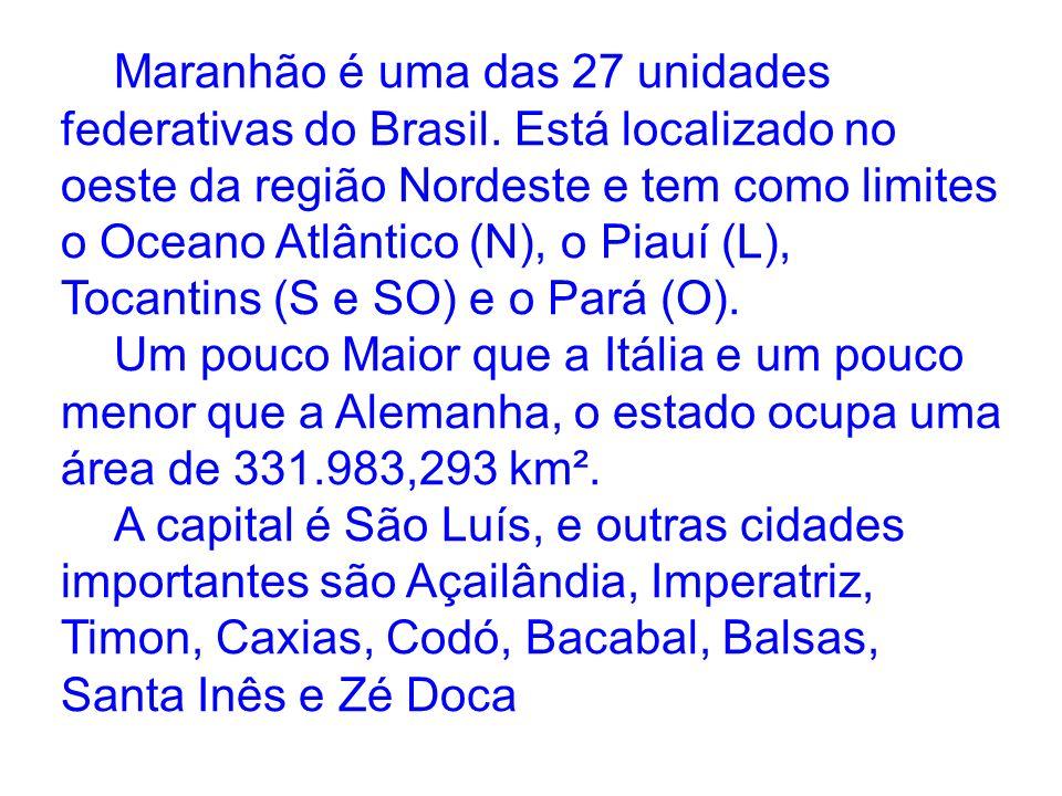 Maranhão é uma das 27 unidades federativas do Brasil