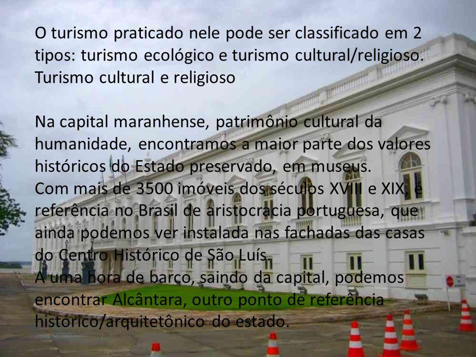 O turismo praticado nele pode ser classificado em 2 tipos: turismo ecológico e turismo cultural/religioso.