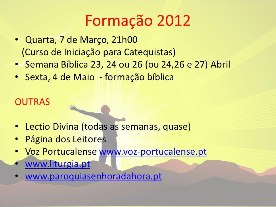 Formação 2012 Quarta, 7 de Março, 21h00