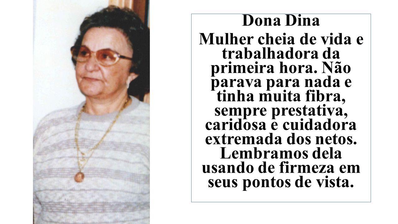 Dona Dina Mulher cheia de vida e trabalhadora da primeira hora