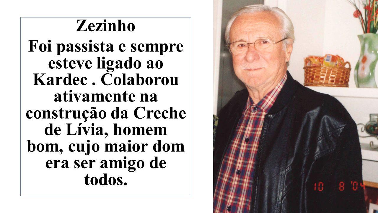 Zezinho Foi passista e sempre esteve ligado ao Kardec