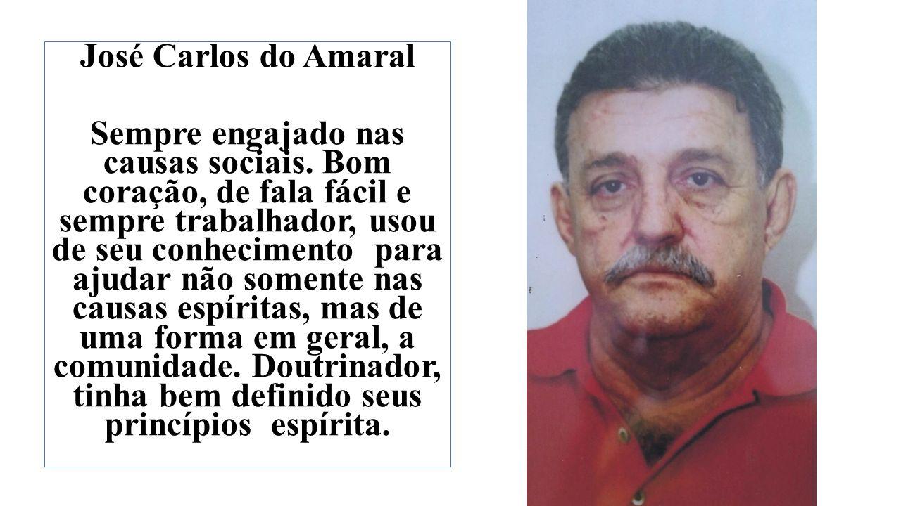 José Carlos do Amaral Sempre engajado nas causas sociais