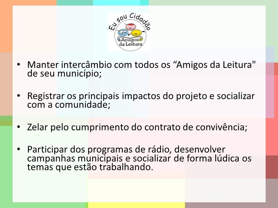 Manter intercâmbio com todos os Amigos da Leitura de seu município;