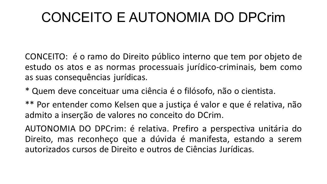 CONCEITO E AUTONOMIA DO DPCrim