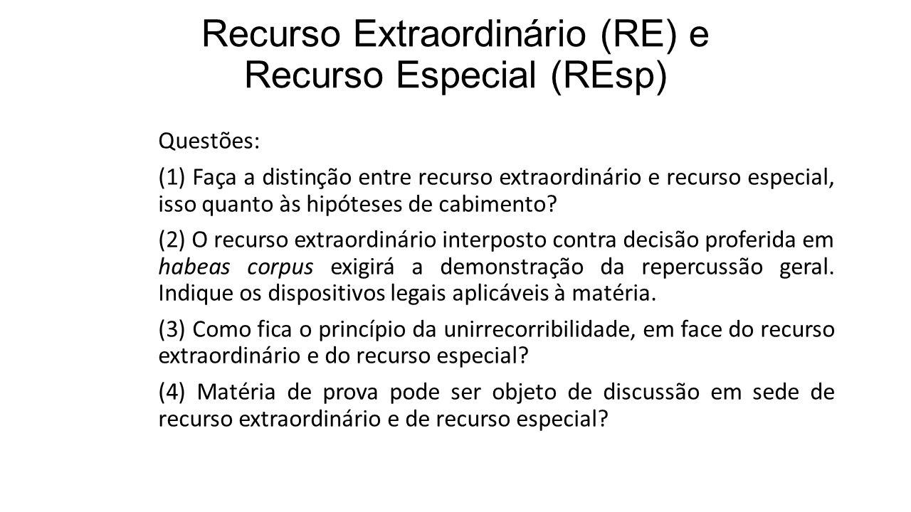 Recurso Extraordinário (RE) e Recurso Especial (REsp)