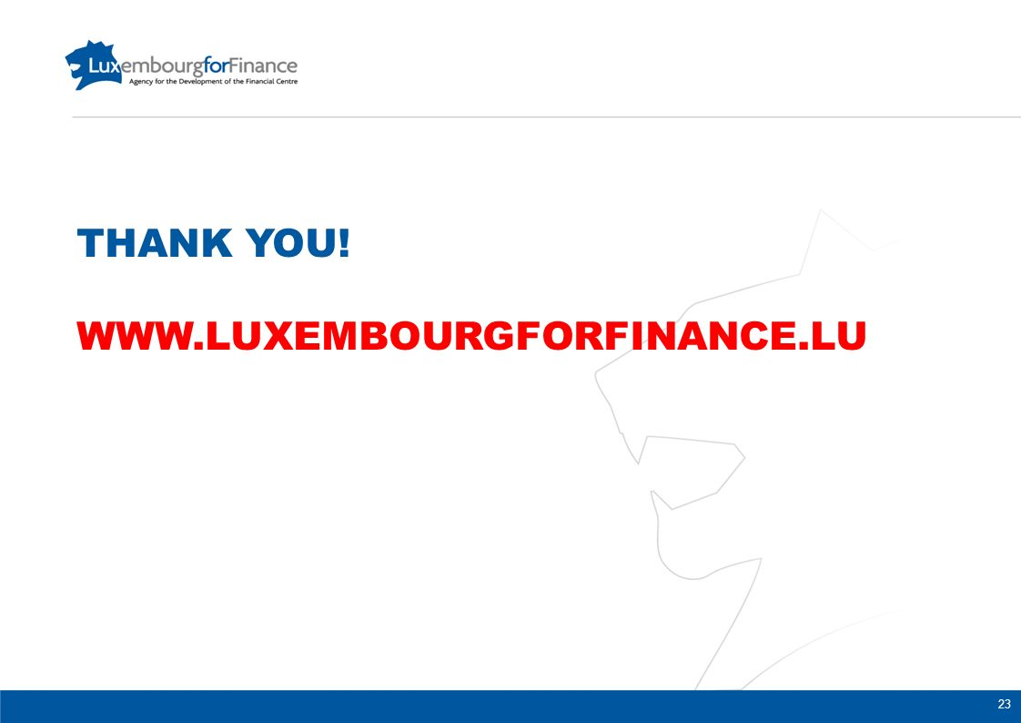Thank you! www.lUXEMBOURGFORFINANCE.lu 23