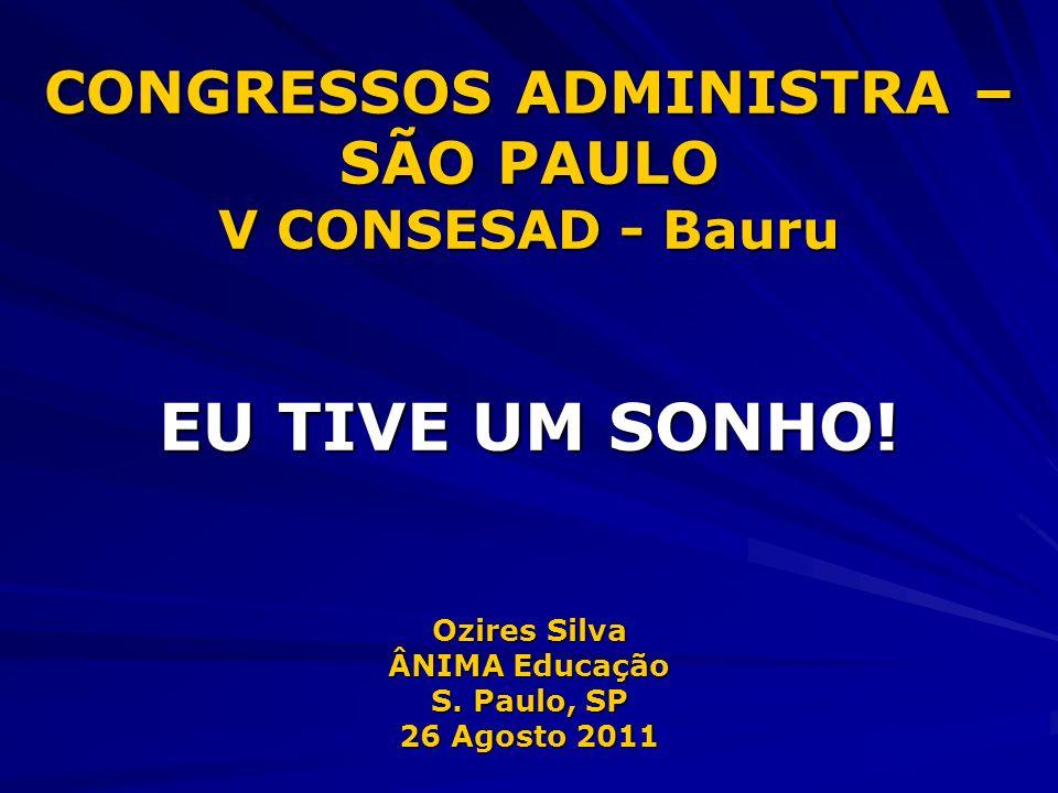 CONGRESSOS ADMINISTRA – SÃO PAULO V CONSESAD - Bauru EU TIVE UM SONHO