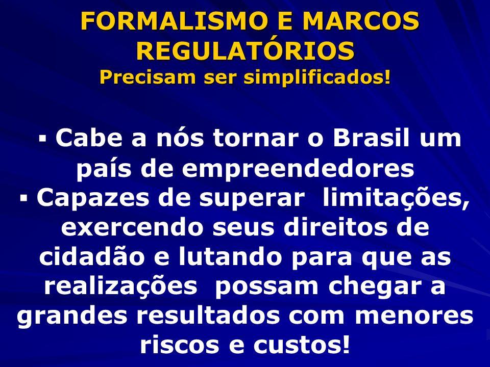▪ Cabe a nós tornar o Brasil um país de empreendedores
