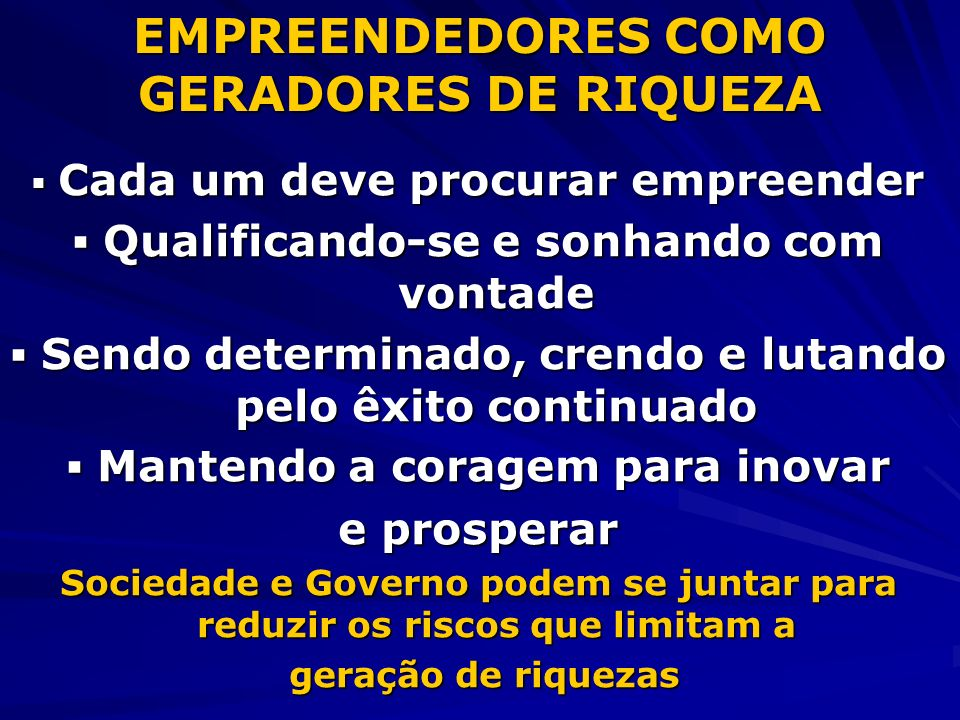 EMPREENDEDORES COMO GERADORES DE RIQUEZA