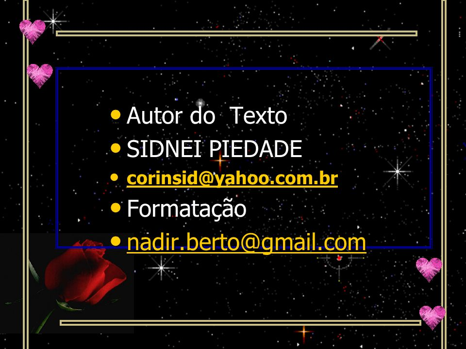 Autor do Texto SIDNEI PIEDADE Formatação nadir.berto@gmail.com