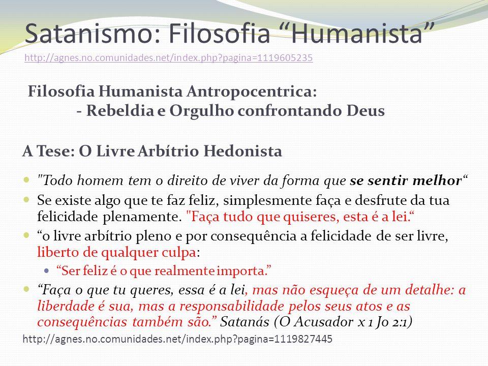 Satanismo: Filosofia Humanista http://agnes. no. comunidades
