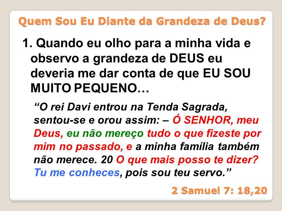 Quem Sou Eu Diante da Grandeza de Deus