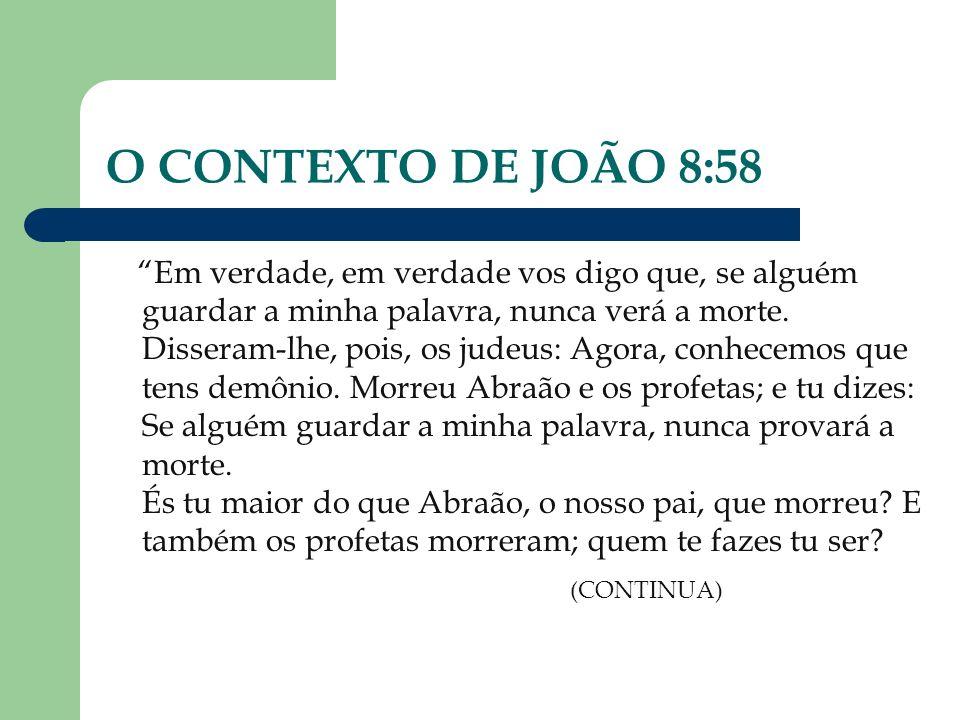 O CONTEXTO DE JOÃO 8:58