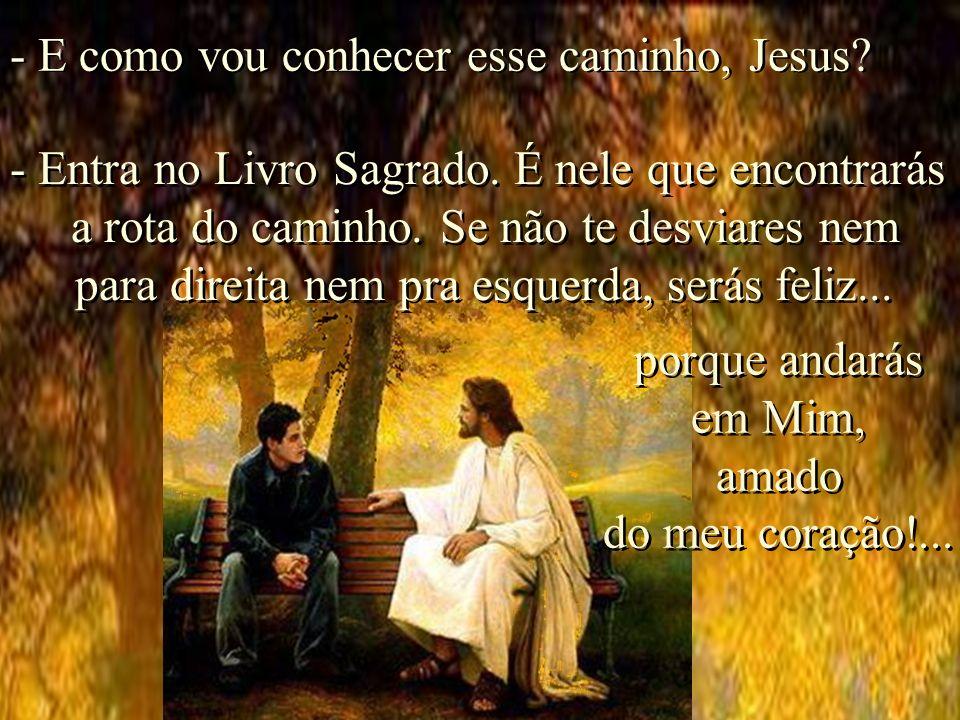 E como vou conhecer esse caminho, Jesus