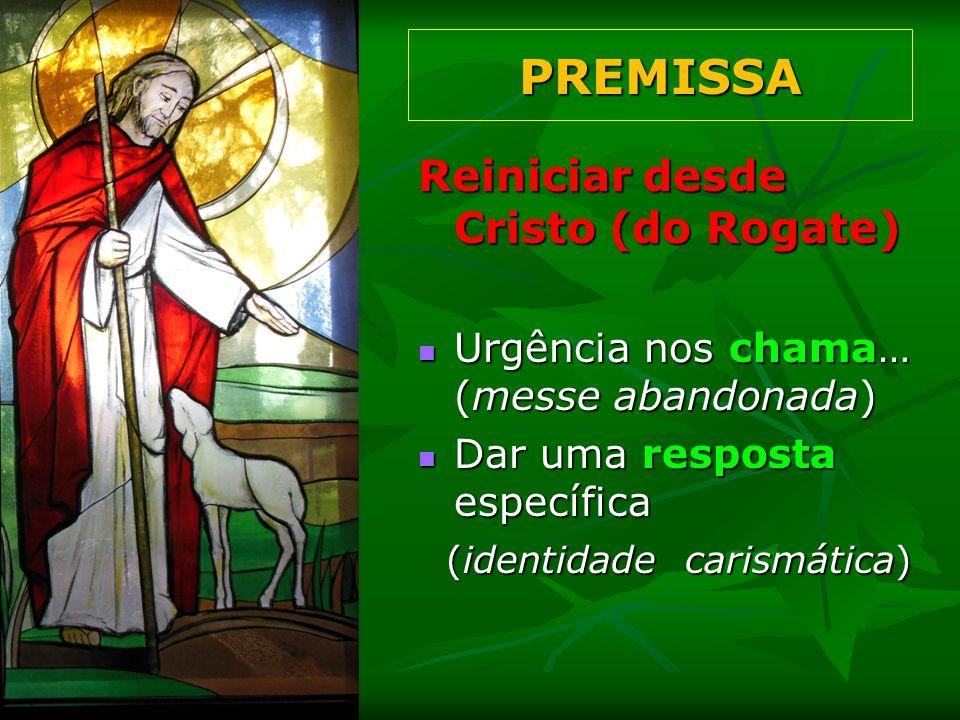 PREMISSA Reiniciar desde Cristo (do Rogate)