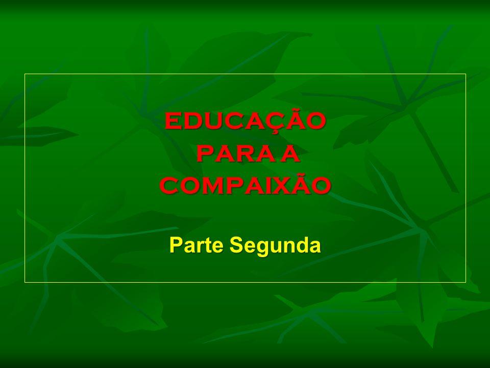 EDUCAÇÃO PARA A COMPAIXÃO