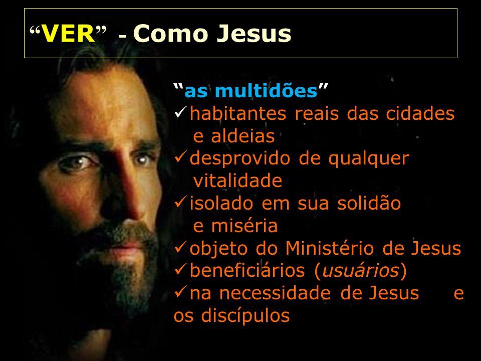 VER - Como Jesus as multidões habitantes reais das cidades