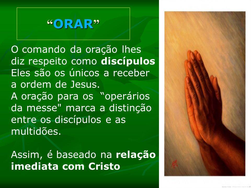ORAR O comando da oração lhes diz respeito como discípulos