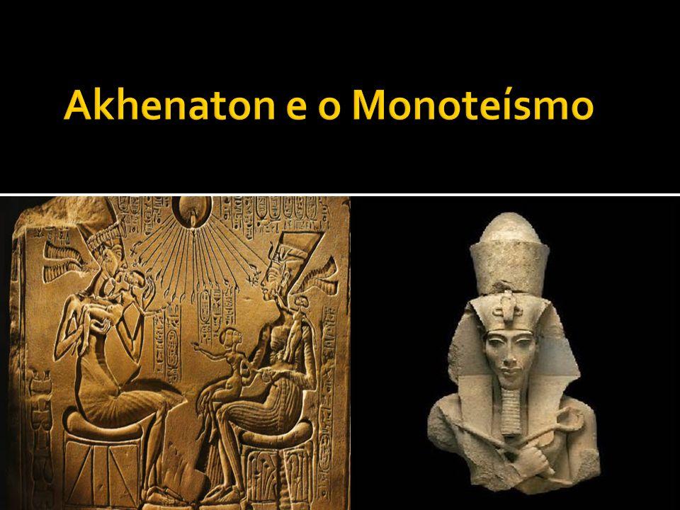 Akhenaton e o Monoteísmo