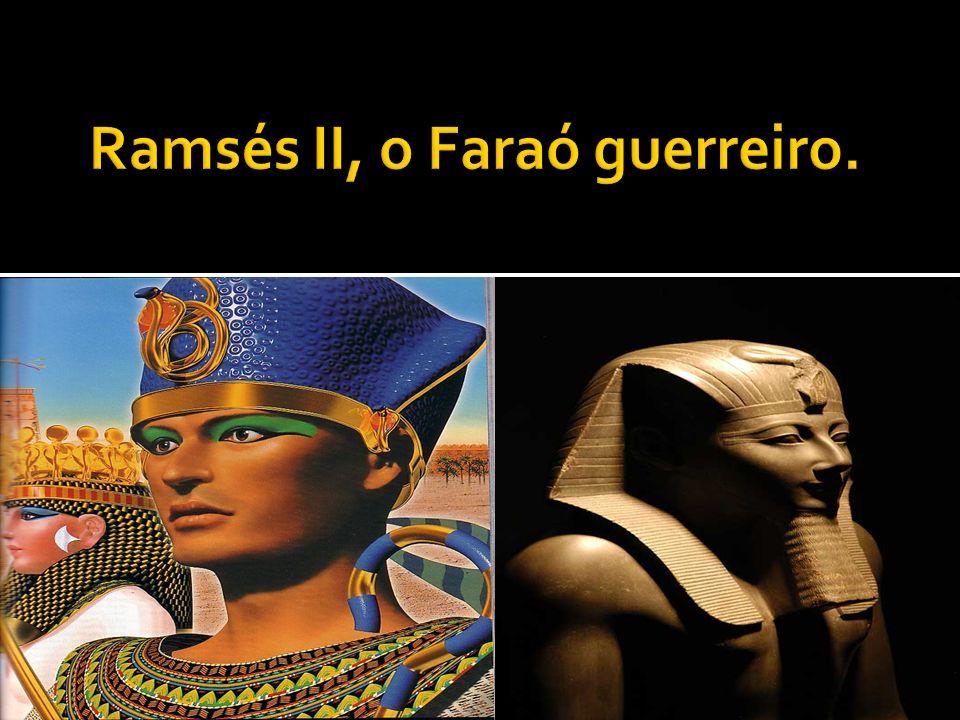 Ramsés II, o Faraó guerreiro.