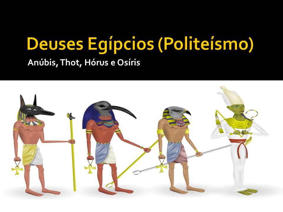 Deuses Egípcios (Politeísmo)