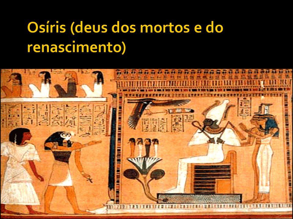 Osíris (deus dos mortos e do renascimento)