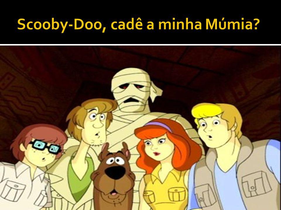 Scooby-Doo, cadê a minha Múmia