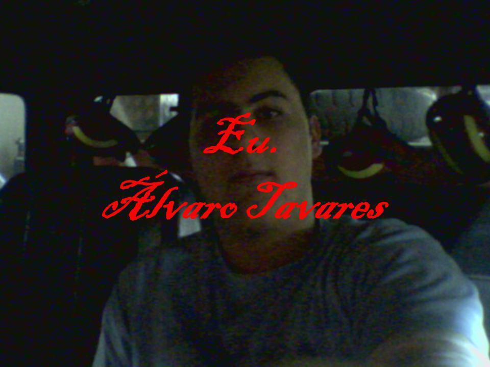 Eu. Álvaro Tavares