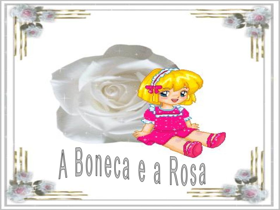 A Boneca e a Rosa