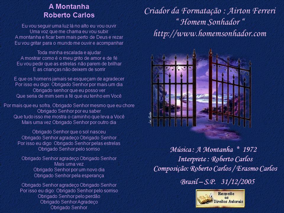 Criador da Formatação : Airton Ferreri Homem Sonhador