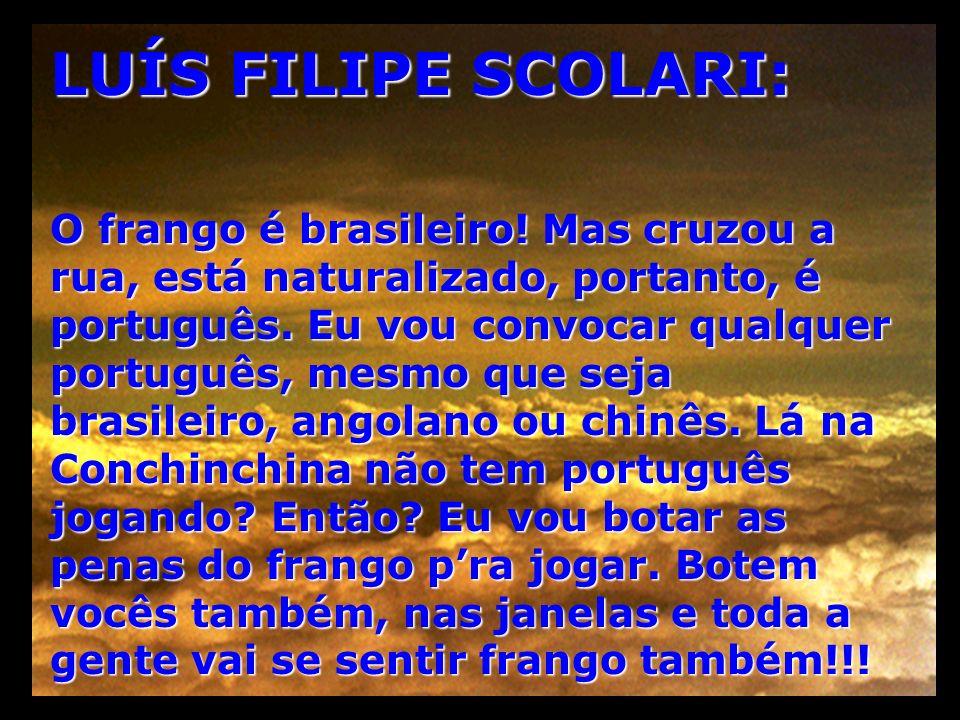 LUÍS FILIPE SCOLARI: