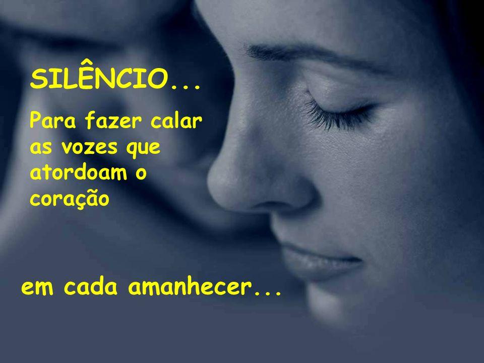 SILÊNCIO... em cada amanhecer...