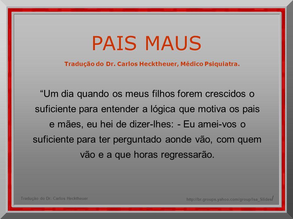 Tradução do Dr. Carlos Hecktheuer, Médico Psiquiatra.