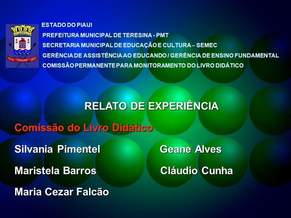 Comissão do Livro Didático Silvania Pimentel Geane Alves