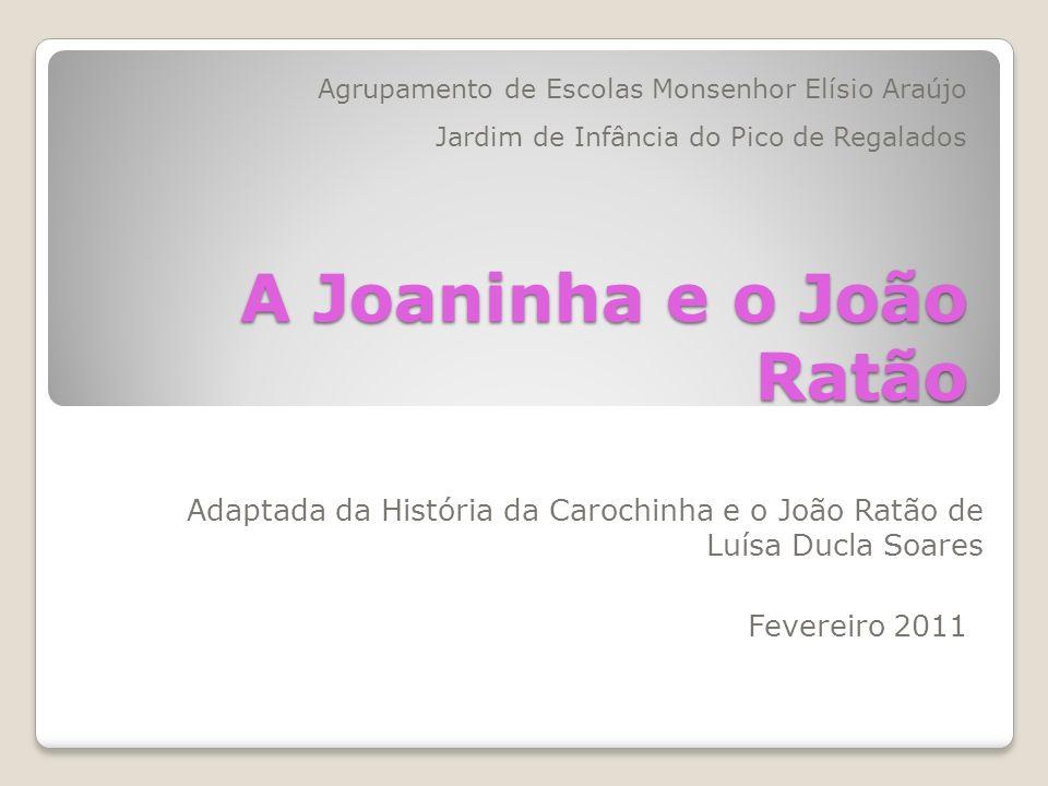 A Joaninha e o João Ratão