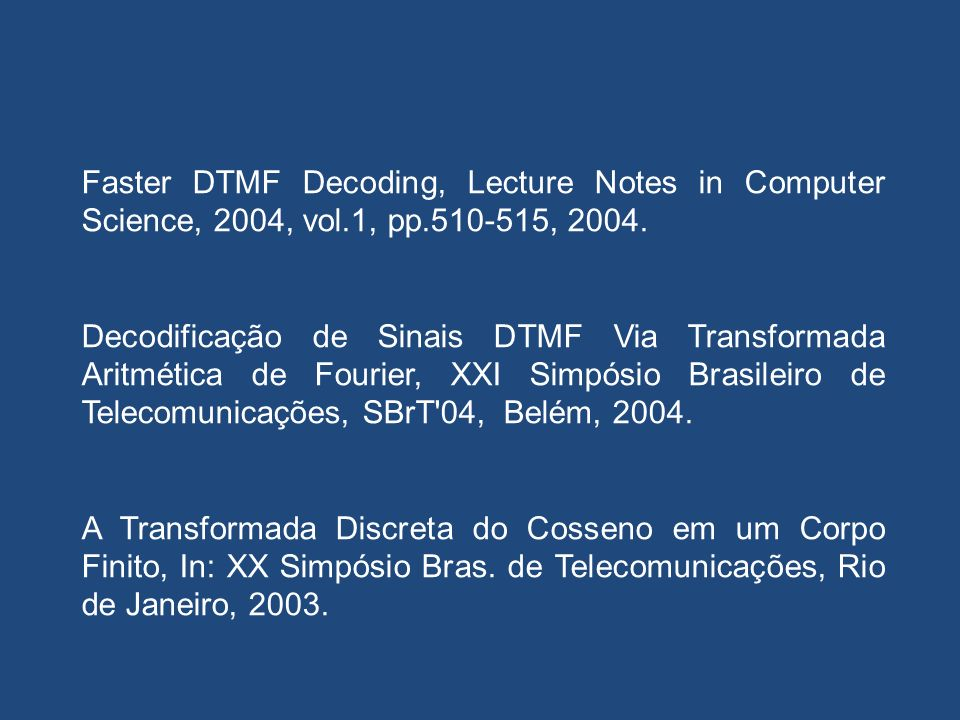 Faster DTMF Decoding, Lecture Notes in Computer Science, 2004, vol