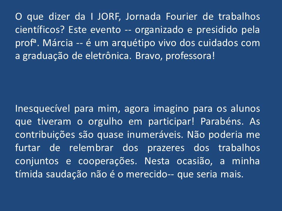 O que dizer da I JORF, Jornada Fourier de trabalhos científicos