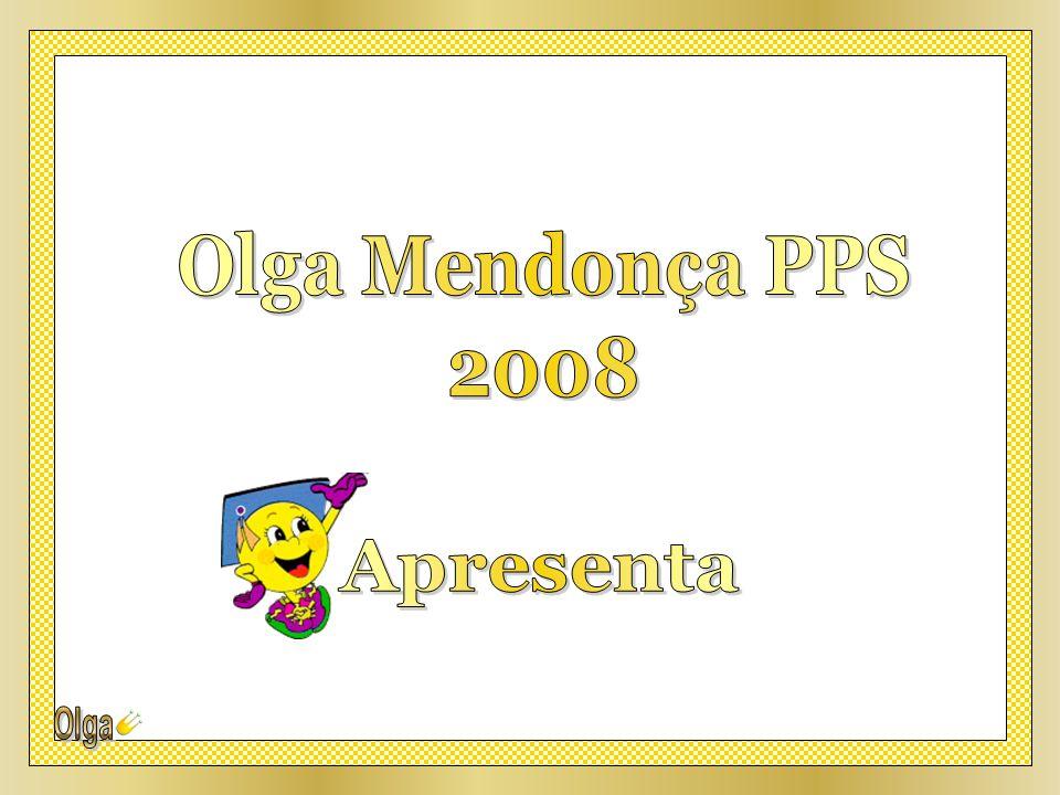 Olga Mendonça PPS 2008 Apresenta