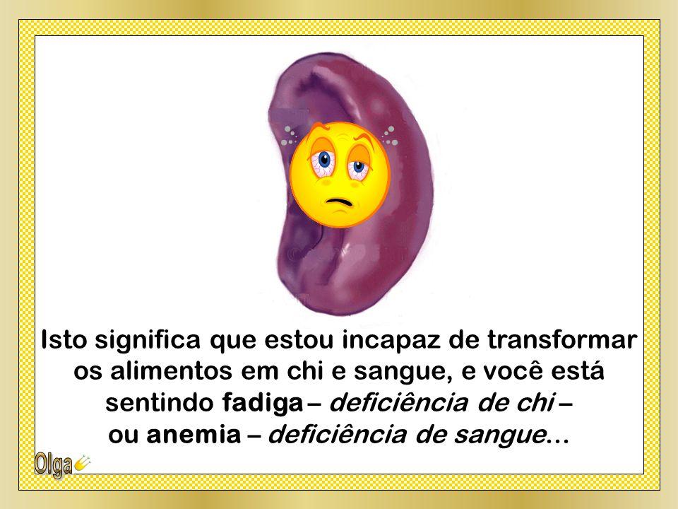 ou anemia – deficiência de sangue...