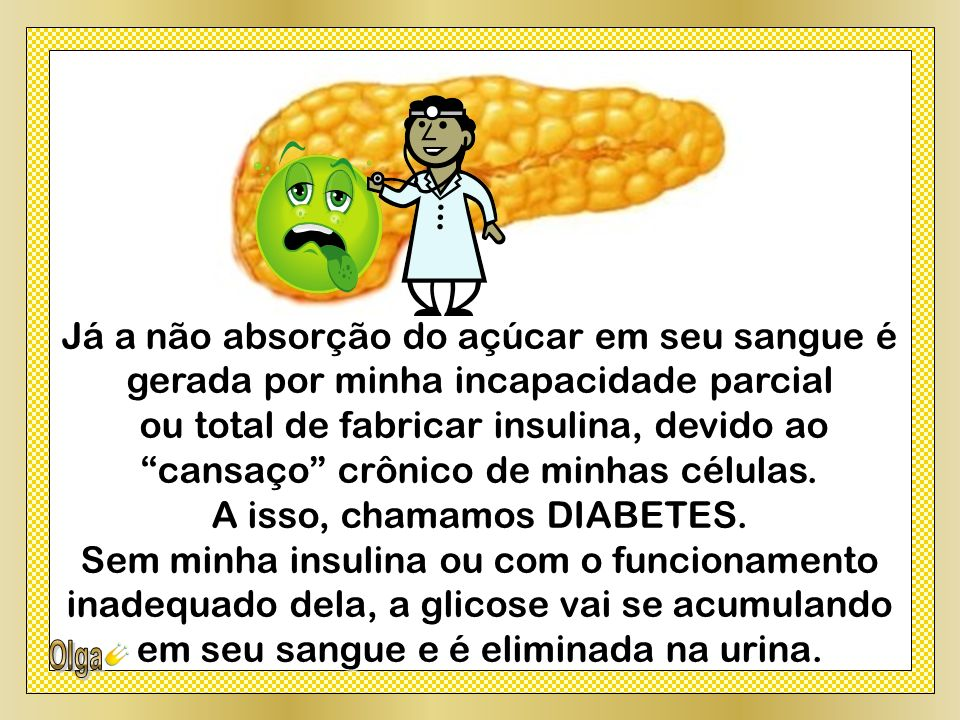 A isso, chamamos DIABETES.